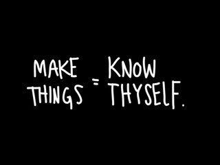 Make things = know thyself. by Austin Kleon, via Flickr