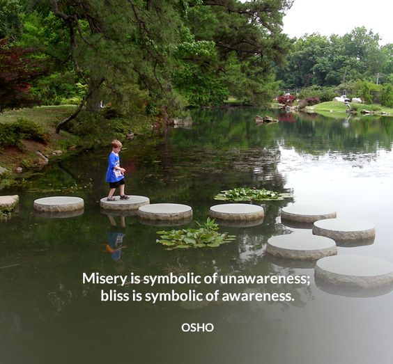 Misery is symbolic of unawareness; bliss is symbolic of awareness. OSHO ‪#‎misery‬ ‪#‎symbolic‬ ‪#‎unawareness‬ ‪#‎bliss‬ ‪#‎awareness‬ ‪#‎osho‬ ‪#‎quote‬
