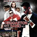 Various Artists - Reggaeton Radio #3 Hosted by Shortdogg - Free Mixtape Download or Stream it