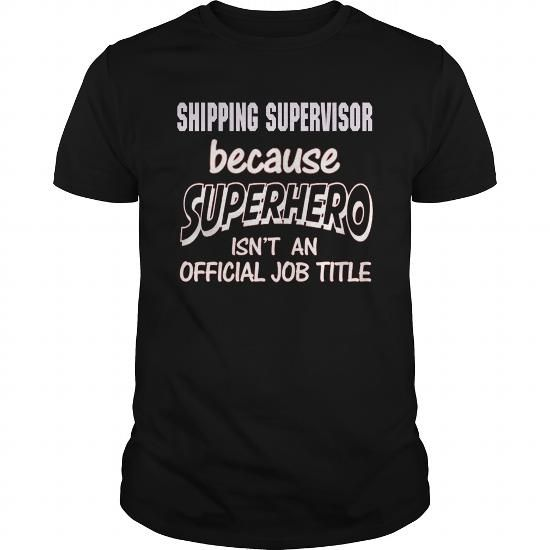 SHIPPING SUPERVISOR Because SUPERHERO Isn't An Official Job Title T Shirts, Hoodies. Check price ==► https://www.sunfrog.com/LifeStyle/SHIPPING-SUPERVISOR--SUPER-HERO-Black-Guys.html?41382 $21.99