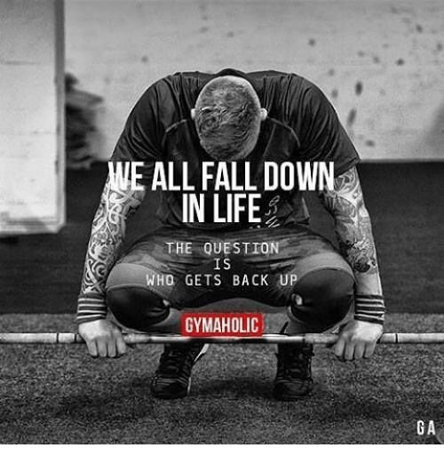 We All Fall Down Quote Fitness Goals Quotes Training Motivation Quotes Fitness Motivation Quotes