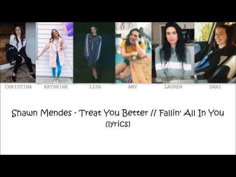 Shawn Mendes Treat You Better Fallin All In You Lyrics