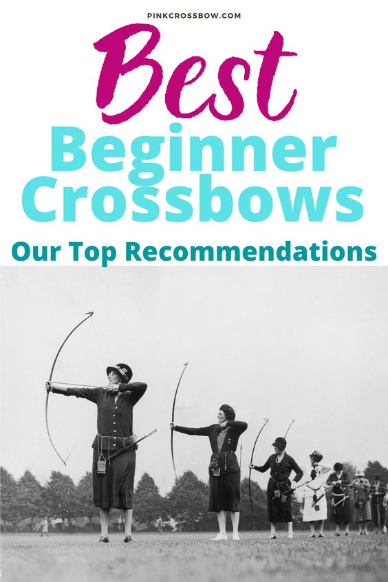 Best Beginner Crossbows Our Top Recommendations In 2020 Beginners