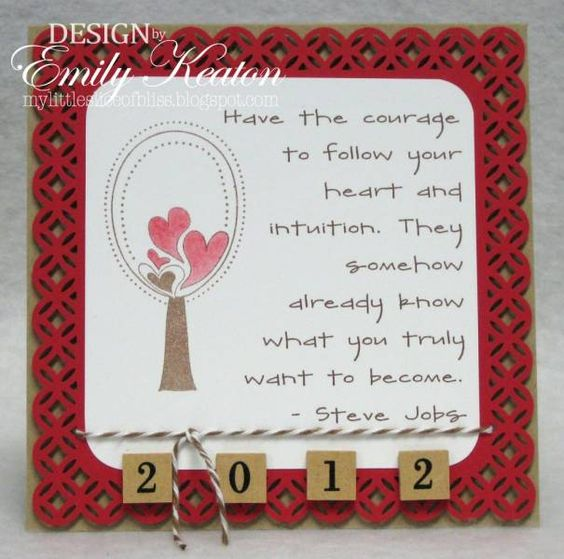 Courage to Follow Your Heart by ejkeaton - Cards and Paper Crafts at Splitcoaststampers