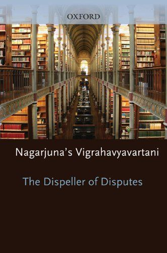 The Dispeller of Disputes: Nagarjuna's Vigrahavyavartani | Jan Westerhoff