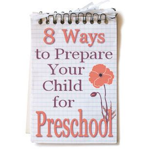 8 Ways to Prepare Your Child for Preschool - the time when your toddler becomes a preschooler and enters the preschool classroom