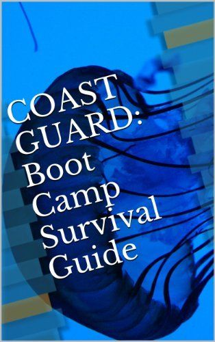 COAST GUARD: Boot Camp Survival Guide by I I, http://www.amazon.com/dp/B00FED5BYI/ref=cm_sw_r_pi_dp_aB2kub0TPBCYR