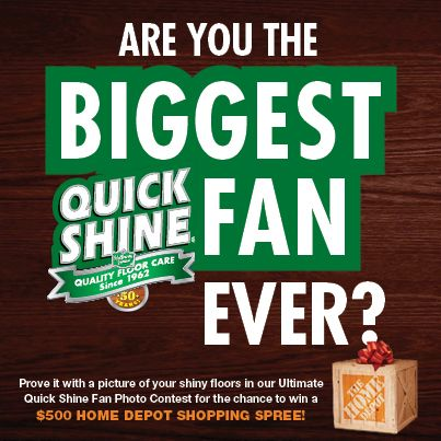 Share a picture of your shiny floors to win a $500 gift card to @Home Depot! Enter here: https://www.facebook.com/QuickShineFloorFinish?v=app_448952861833126=1 using #QuickShineContest