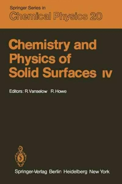 Chemistry and Physics of Solid Surfaces IV
