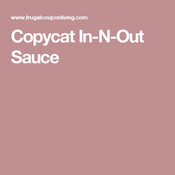 Copycat In-N-Out Sauce