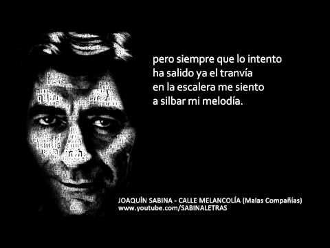 JOAQUÍN SABINA - CALLE MELANCOLÍA (Malas Compañías)