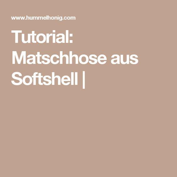 Tutorial: Matschhose aus Softshell |