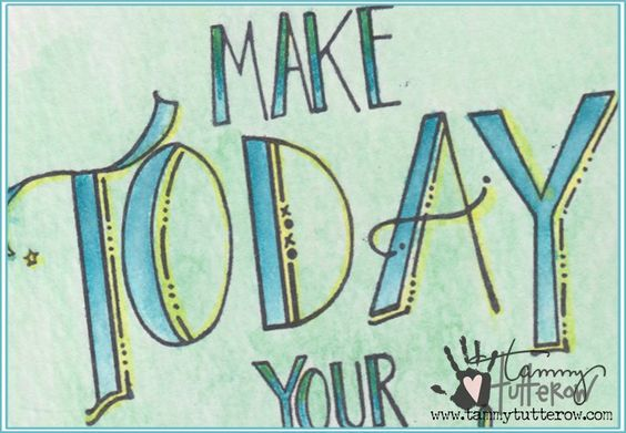 Distress Marker Coloring Inspiration: Make Today Your Very Best Day