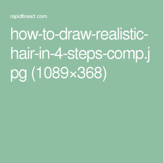 how-to-draw-realistic-hair-in-4-steps-comp.jpg (1089×368)