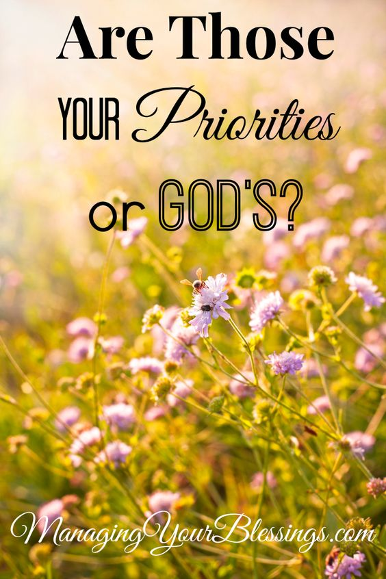 Are Those YOUR Priorities or God's? :: Ralene gives us a beautiful reminder to prayerfully set priorities according to the Word of God. :: Managing Your Blessings: