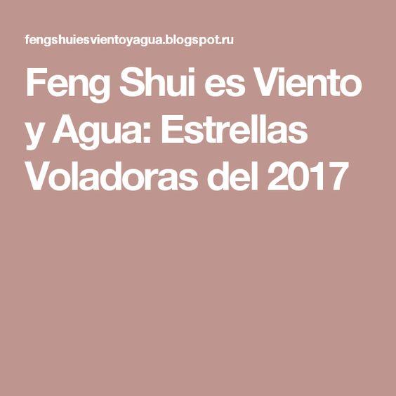 Feng Shui es Viento y Agua: Estrellas Voladoras del 2017