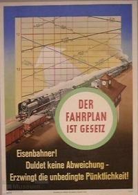 Der Fahrplan ist Gesetz Eisenbahner! Duldet keine Abweichungen Erzwingt die unbedingte Pünktlichkeit! | VEB Graphische Werkstätten Leipzig, 1956