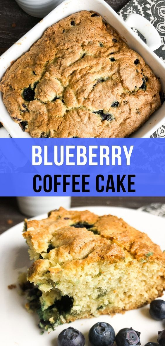 Pick Up Some Fresh Blueberries From The Market This Weekend And Make This Blueberr Healthy Dessert Recipes Easy Blueberry Coffee Cake Best Easy Dessert Recipes