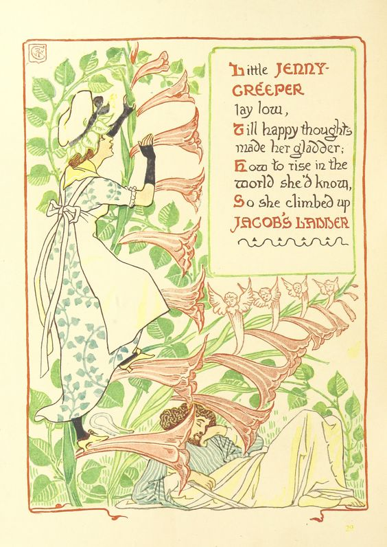 """Little Jenny-Creeper lay low / Till happy thoughts made her gladder; / Now to rise in the world she'd known / So she climed up Jacob's Ladder"" 