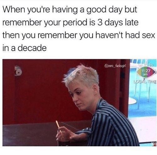 18 Relatable Period Memes For Those On Red Alert Period Memes Relatable Memes