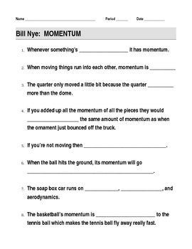 Printables Momentum Worksheet student the ojays and bill nye on pinterest this 11 question worksheet provides a way for students to follow along with momentum video questions are all fill in blank
