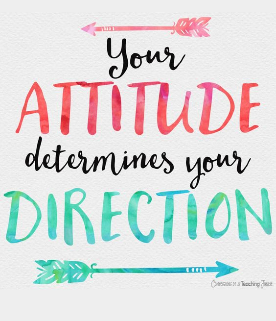 Your attitude determines your direction   #TrueStory: