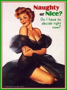 Naughty or Nice? Do I have to decide right now?