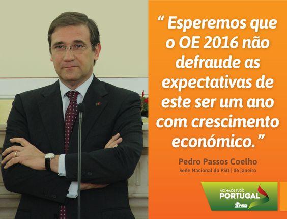 Pedro Passos Coelho espera que a proposta do OE 2016 não defraude a expectativa de crescimento económico #PSD