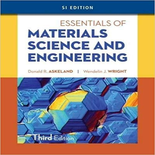 Essentials Of Materials Science And Engineering Si Edition 3rd