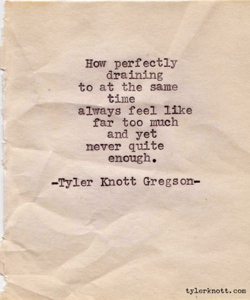 Typewriter Series #42 by Tyler Knott Gregson  and yetnever quite enough.