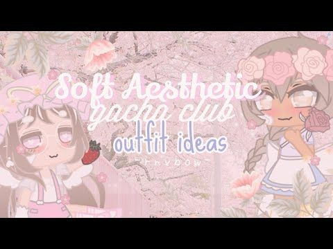 Soft Aesthetic Outfits Gacha Club Youtube In 2020 Club Outfits Club Design Club Hairstyles