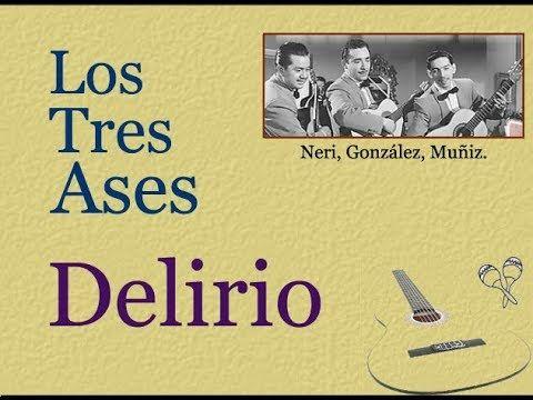 Los Tres Ases Delirio Letra Y Acordes Letras Y Acordes Te Para Tres Composición Musical