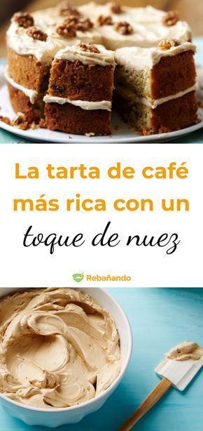 La Mejor Tarta De Café Del Mundo Con Un Toque De Nueces Pastel De Cafe Recetas Tartas Reposteria Recetas