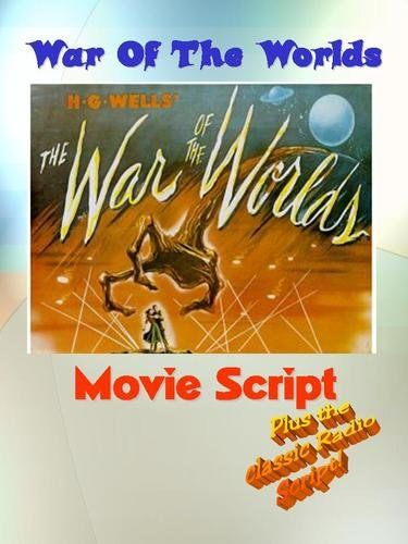 Classic WAR OF THE WORLDS (1953) Movie Script , http://www.amazon.com/dp/B0087SLXAS/ref=cm_sw_r_pi_dp_vzjYpb0QPPA54