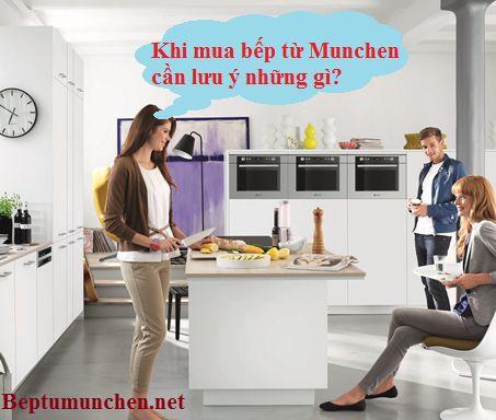 Một số những điều cần lưu ý khi đi mua bếp từ Munchen