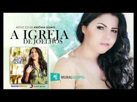 Antonia Gomes A Cura Sobrenatural Youtube Musica Gospel
