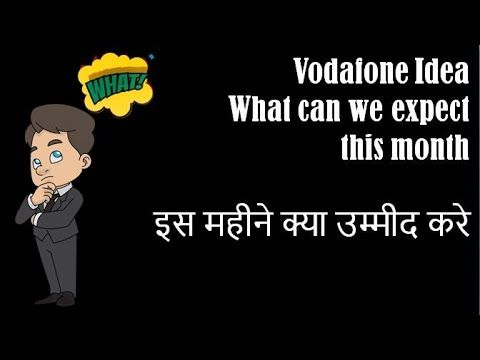 Vodafone Idea What Can We Expect This Month Idea Share Price Share Prices Expectations Global Economy