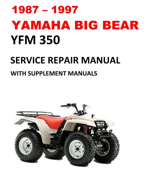 1987 1997 Yamaha Yfm350 Big Bear Service Repair Manual Repair Manuals Yamaha Big Bear