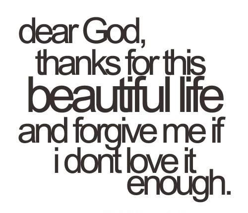 : Dear God, Thank You God, Remember This, Thank You Lord, My Life, Be Thankful, So True, Beautiful Life