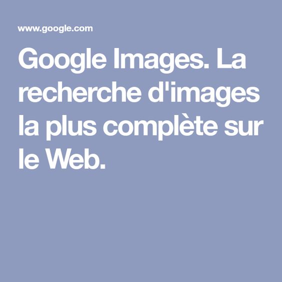 Google Images La Recherche D Images La Plus Complete Sur Le Web Google Images Google Fortnite