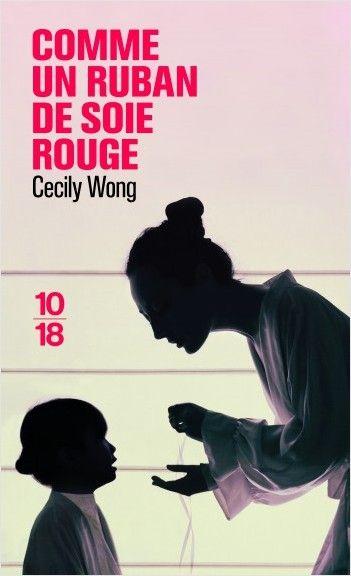 Comme Un Ruban De Soie De Cecily Wong Auteur Livre Livres A Lire Livre Thriller
