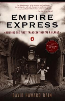 Empire Express by David Haward Bain, Click to Start Reading eBook, After the Civil War, the building of the transcontinental railroad was the nineteenth century's most