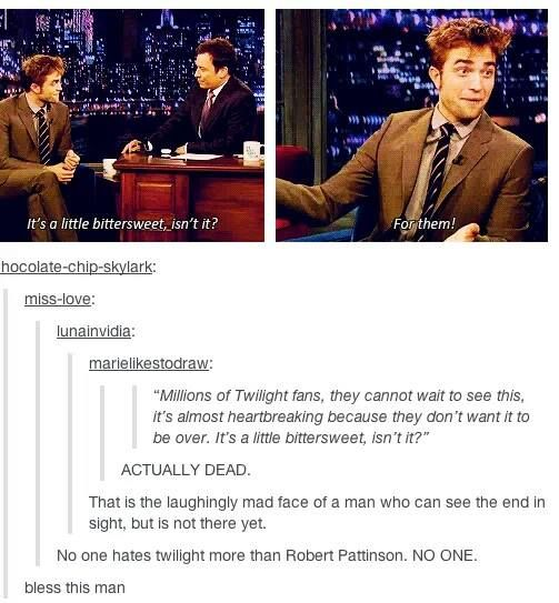 No one hates Twilight more than Robert Pattinson. NO ONE.: