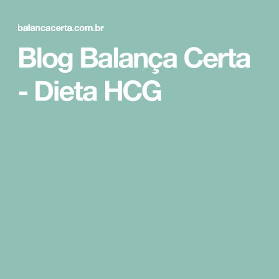 Blog Balança Certa - Dieta HCG