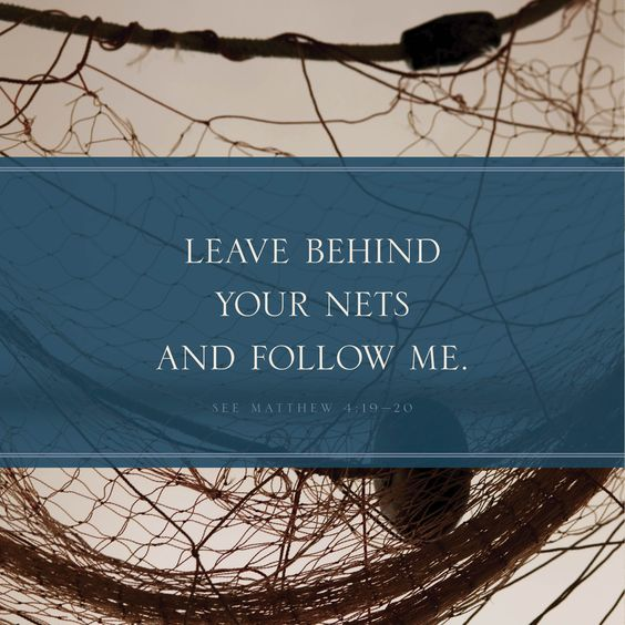 Leave behind your nets and follow me.