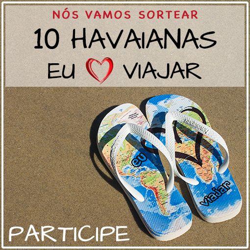 """Participe de nosso sorteio para concorrer a 10 Havaianas TOP """"Eu Amo Viajar"""""""