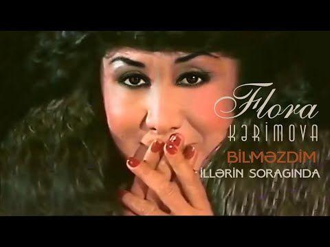 Flora Kərimova Bilməzdim Official 1989 Youtube In 2021 Flora Youtube Lyrics