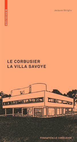 Le Corbusier: La Villa Savoye (Le Corbusier Guides (franz.)) (French Edition) by Jacques Sbriglio http://www.amazon.com/dp/3764382317/ref=cm_sw_r_pi_dp_xTucvb1RQWNG3