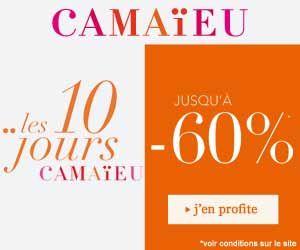 Les 10 Jours Camaïeu : jusqu'à- 60% de réduction sur des centaines d'articles | Maxi Bons Plans