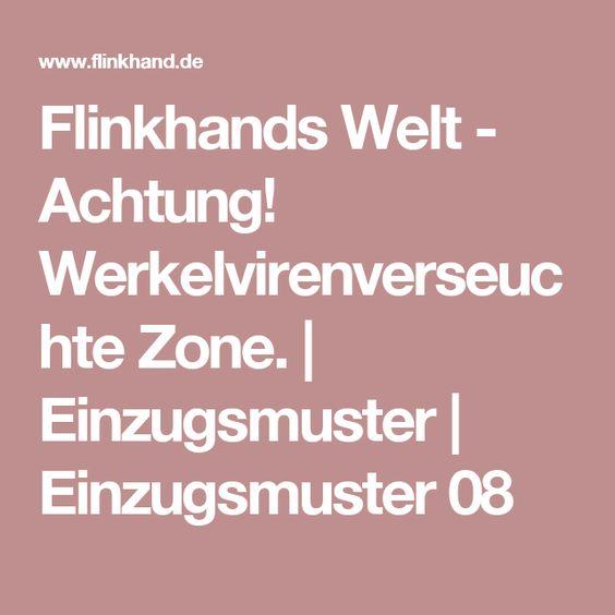 Flinkhands Welt - Achtung! Werkelvirenverseuchte Zone. | Einzugsmuster | Einzugsmuster 08